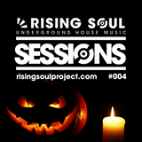 Rising Soul Sessions #004 Halloween Special