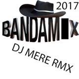 DJ MERE - BANDAMIX 2017