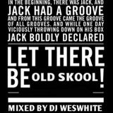 Dj Wes White - Let There Be Old Skool !