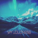 MY LOUDNESS