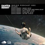 Dante & Remmy  I N D I G O   P O D C A S T   0 0 3