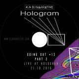 Going Out Vol #13 - Closing Set At Hologram (21/10/2016)