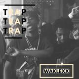 Waklexx Mixshow (TRAP TRAP TRAP)