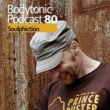 Bodytonic Podcast 080: Soulphiction
