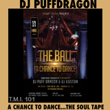 Dj PuffDragon Presents……A Chance To Dance….The Soul Tape (TMI 101) MEAC 2016