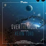 Kevin Toro @ Over The Moon 019 (Proton Radio) - November 2015