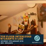 Top Floor Interludes w/ Chantz & Lish 13th January 2018