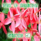 Wez G Sessions Episode 9