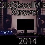 OldskoolMix dJ Xtrover