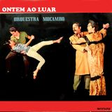 Orchestra mocambo - Ontem Ao Luar (Mixtape)