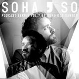 Nuno Dos Santos - SoHaSo Podcast Series Vol.7