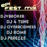 DJ Vbroker - DJ Rome - DJ 4 Tune - DJ Overacidness -DJ Perezze Epi Fest Mix