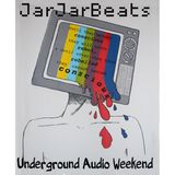 JarJarBeats - Underground Audio Weekend