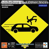 Addictions and Other Vices 389 - Bombshell Radio -Crash