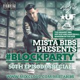 Mista Bibs - #BlockParty Episode 50 (Special 50th Episode #BlockParty Personal Picks)