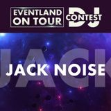 Jack Noise @ EVENTLAND ON TOUR DJ CONTEST @ Eventland Radio 1