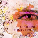 Funky Uplifting House (March 2019) - Mixed by Mark Bunn