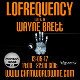 Wayne Brett's Lofrequency Show on Chicago House FM 13-05-17