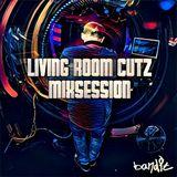LIVING ROOM CUTZ MIXSESSION #2 - 03.07.2016