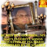 Oldies But Goodies...Ina Marie's  Dad Favorite Songs