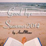 Good Bye Summer 2014 - by AnselMomo