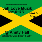 Jah Love Muzik @ Kingston Jamaica - Ilawi- Briggy- Jolly  20 May 1977  (DBcd) # 505
