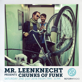 Mr Leenknecht presents Chunks of Funk 2nd July 2016