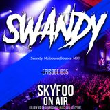 [EPISODE.35] Special GUEST MIX! BY ● SWANDY