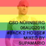 CSD NÜRNBERG 06AUG2016 BACK 2 HOUSE MIXED BY SUPAMARIO