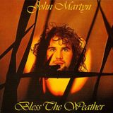 Bless The Weather - John Martyn