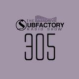 Subfactory Radio #305