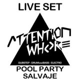 Attention Whore LIVE SET @ Pool Party Salvaje