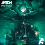 Anton - March 19 Mix