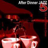 After Dinner Jazz Mix 5