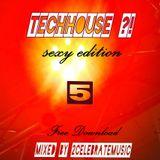TechHouse ?! #5 - sexy edition - Free Download !