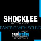 SHOCKLEE Live Techno Set – November 2016 - Painting With Sound