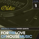 For the love of House Music Oldies Vol. 1