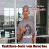 DJ Suspence FB Live #44:  Classic House ~ Back Down Memory Lane