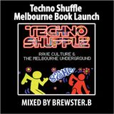 Techno Shuffle Melbourne Book Launch @ Club Xe54 - Mixed By DJ Brewster.B