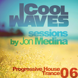 Cool Waves Sessions 06 - Progressive House-Trance (Mixed by Jon Medina)