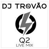 DJ Trovão Live Mix - Q2 2018