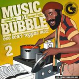 MUSIC A BUBBLE VOL. 2 - 1 Hour of reggae selected and mixed by FLAVOUR FREDO (Cuffa Sound)