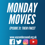 Monday Movies Episode 31: Their Finest
