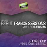 Trance Family Lebanon Pres. Beirut Trance Sessions 150.2 Mixed By Elie Rajha (Ahmed Romel Guest Mix)