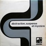 Abstraction, mystery and suspense