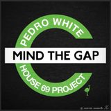 Pedro White - Mind The Gap Project