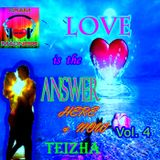 ♬♥ LOVE IS THE ANSWER... HERE & NOW VOL 4 ♥♬