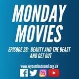 Monday Movies Episode 26: Beauty and the Beast & Get Out