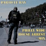 Philly Wide House Arrest Mix