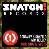 SNATCH! GROOVES #015 - GONZALEZ & GONZALO with HOLLEN (NOVEMBER 2012)